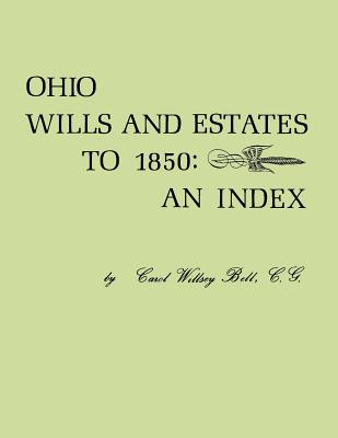 Image for Ohio Wills and Estates to 1850: An Index