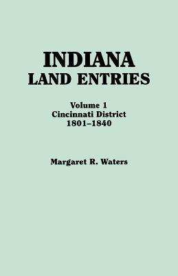 Image for Indiana Land Entries. Volume 1: Cincinnati District, 1801-1840