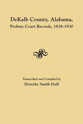 Image for Dekalb County, Alabama Probate Court Records, 1836-1930