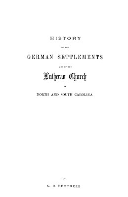 Image for History of the German Settlements and of the Lutheran Church in North and South Carolina