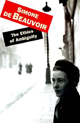 The Ethics Of Ambiguity, de Beauvoir, Simone