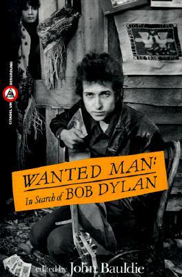 Wanted Man: In Search of Bob Dylan, Bauldie, John