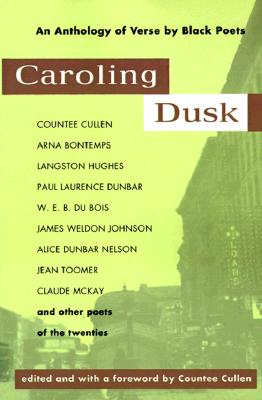 Caroling Dusk: An Anthology of Verse by Black Poets of the Twenties, Cullen, Countee (editor)