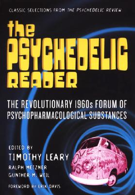 PSYCHEDELIC READER : SELECTED FROM THE P, GUNTHER M. WEIL