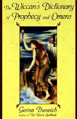 The Wiccan's Dictionary Of Prophecy And Omens, Dunwich, Gerina
