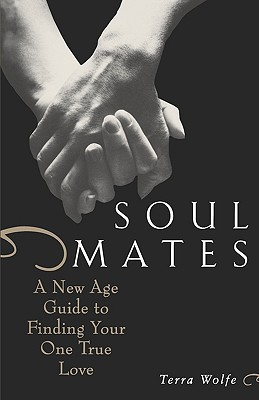 Image for Soul Mates: A New Age Guide to Finding Your One True Love