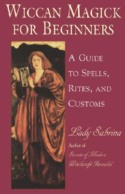 Image for Wiccan Magick For Beginners: A Guide to Spells, Rites and Customs