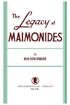 The Legacy of Maimonides, Zion Bokser, Ben