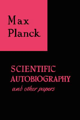 Scientific Autobiography and other papers, Planck, Max