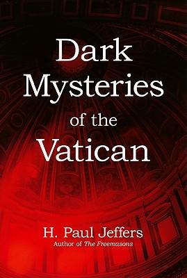 Dark Mysteries of the Vatican, Jeffers, H. Paul