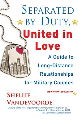Image for Separated By Duty, United In Love (revised): Guide to Long Distance Relationships for Military Couples (Updated)
