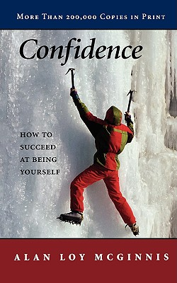 Confidence: How to Succeed at Being Yourself, McGinnis, Alan Loy