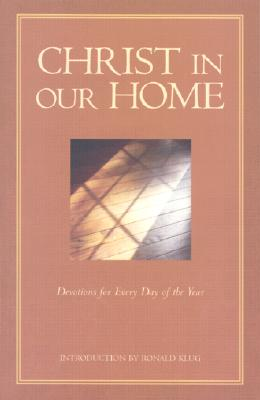 Christ in Our Home: Devotions for Every Day of the Year, Klug, Ronald