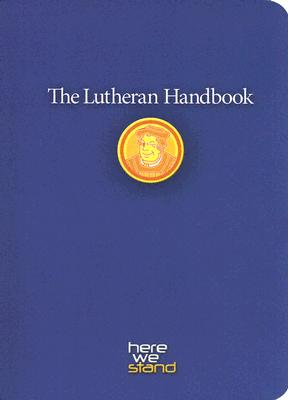 Image for The Lutheran Handbook: A Field Guide To Church Stuff, Everyday Stuff, And The Bible
