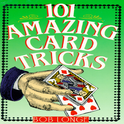 101 Amazing Card Tricks, Bob Longe