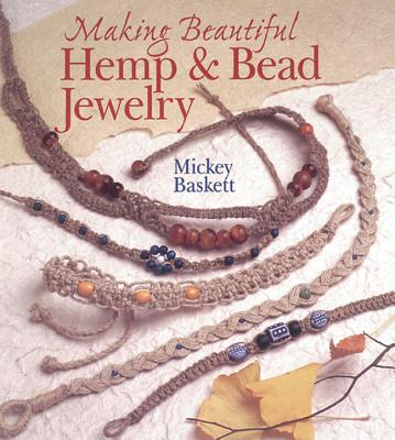 Image for MAKING BEAUTIFUL HEMP & BEAD JEWELRY