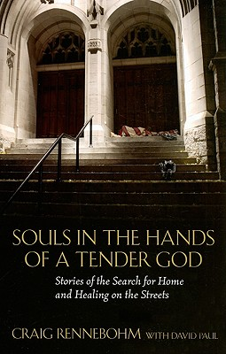 Image for Souls in the Hands of a Tender God: Stories of the Search for Home and Healing on the Streets