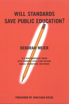 Will Standards Save Public Education, Meier, Deborah; Joshua Cohen; Joel Rogers