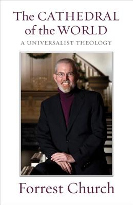 The Cathedral of the World: A Universal Theology, Church, Forrest