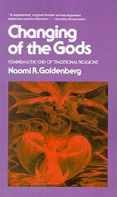 Changing of the Gods, Naomi R. Goldenberg