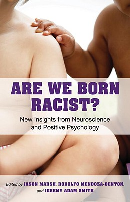Image for Are We Born Racist?: New Insights from Neuroscience and Positive Psychology