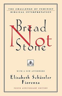 Image for Bread Not Stone: The Challenge of Feminist Biblical Interpretation