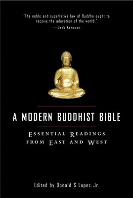 Image for A Modern Buddhist Bible: Essential Readings from East and West