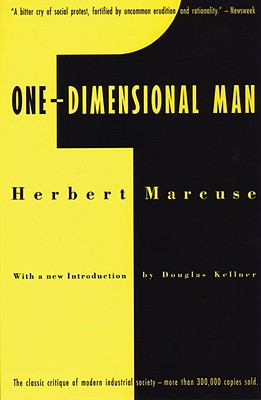 One-Dimensional Man: Studies in the Ideology of Advanced Industrial Society, 2nd Edition, Herbert Marcuse