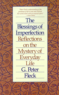 Image for The Blessings of Imperfection: Reflections on the Mystery of Everyday Life
