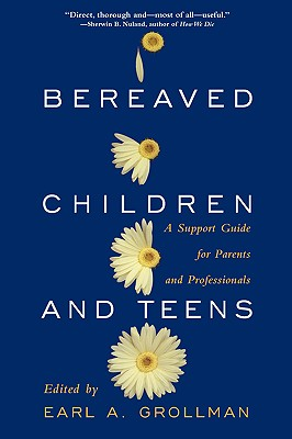Image for Bereaved Children and Teens: A Support Guide for Parents and Professionals