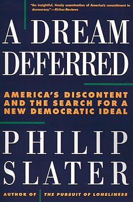 Image for A Dream Deferred: America's Discontent and the Search for a New Democratic Ideal
