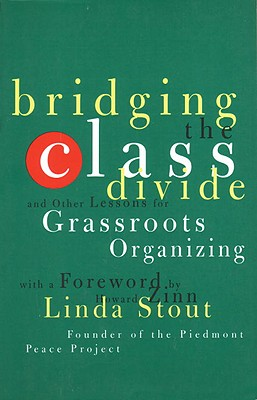 Image for Bridging the Class Divide: And Other Lessons for Grassroots Organizing