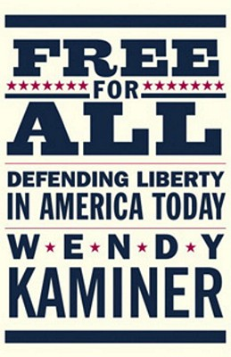 Free for All: Defending Liberty in America Today, Kaminer, Wendy