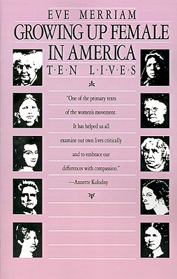 Growing Up Female in America: Ten Lives (Beacon paperback)