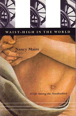 Image for Waist-High In The World: A Life Among The Nondisabled