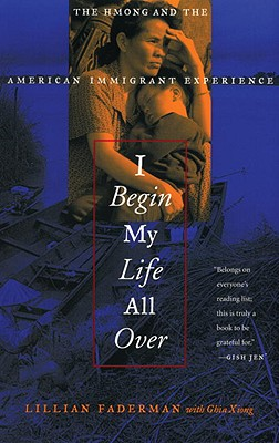 Image for I Begin My Life All Over: The Hmong and the American Immigrant Experience