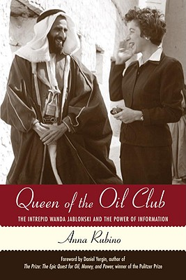 Image for Queen of the Oil Club: The Intrepid Wanda Jablonski and the Power of Information
