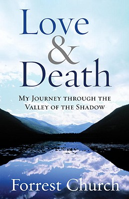 Image for Love & Death  My Journey through the Valley of the Shadow