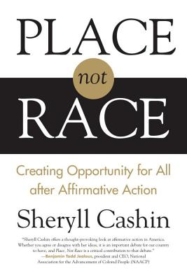 Image for Place, Not Race: A New Vision of Opportunity in America