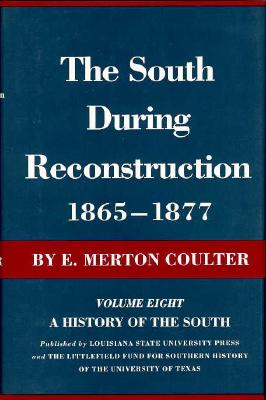Image for The South During Reconstruction, 1865--1877: A History of the South