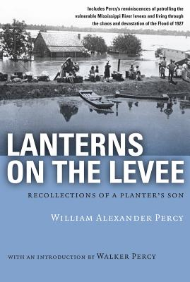 Lanterns on the Levee: Recollections of a Planter's Son (Library of Southern Civilization), Percy, William Alexander