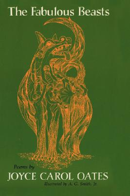 The Fabulous Beasts (Walt Whitman Award of the Academy of American Poets), Oates, Joyce Carol