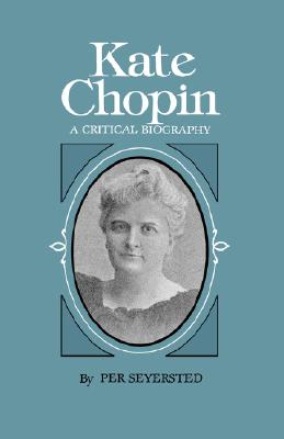 Image for Kate Chopin: A Critical Biography (Southern Literary Studies (Paperback))