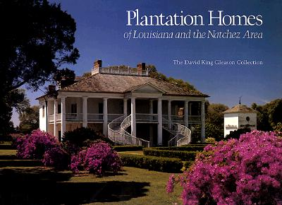 Image for PLANTATION HOMES OF LOUISIANA AND THE NATCHEZ AREA