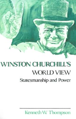 Image for Winston Churchill's World View: Statesmanship and Power
