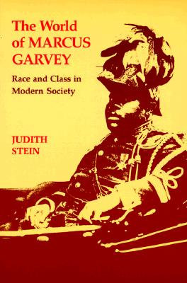 The World of Marcus Garvey: Race and Class in Modern Society, Stein, Judith