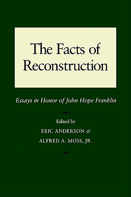 Facts of Reconstruction, Race, and Politics, Anderson, Eric; Jr., Alfred A. Moss