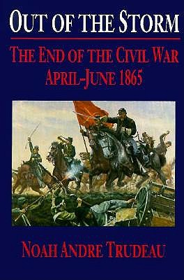 Image for Out of the Storm: The End of the Civil War