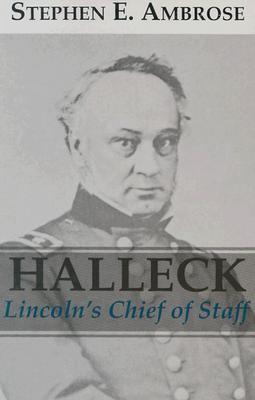 Halleck: Lincoln's Chief of Staff, Ambrose, Stephen E.