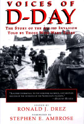 Image for Voices of D-Day: The Story of the Allied Invasion Told by Those Who Were There (Eisenhower Center Studies on War and Peace)